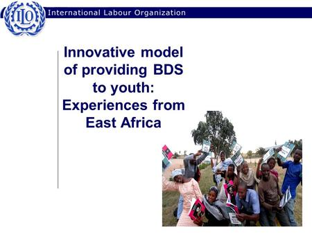 Innovative model of providing BDS to youth: Experiences from East Africa.