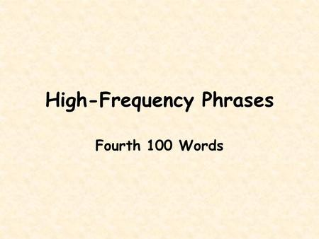 High-Frequency Phrases Fourth 100 Words. The color of the sun.