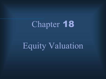 Chapter 18 Equity Valuation. McGraw-Hill/Irwin © 2004 The McGraw-Hill Companies, Inc., All Rights Reserved. Fundamental Stock Analysis: Models of Equity.