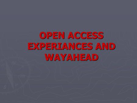 "OPEN ACCESS EXPERIANCES AND WAYAHEAD. OPEN ACCESS: DEFINITION AS PER ELECTRICITY ACT, 2003 Section 2 (47) "" Open access"" means the non-discriminatory."