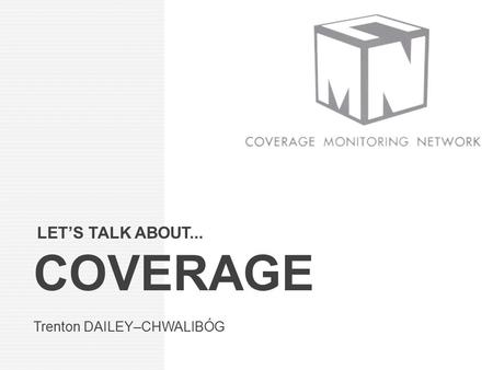 LET'S TALK ABOUT... COVERAGE Trenton DAILEY–CHWALIBÓG.