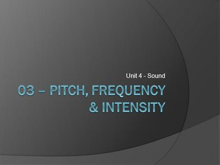 Unit 4 - Sound. Frequency of Sound  how often the particles of the medium vibrate when a wave passes through the medium.  the number of complete back-and-forth.