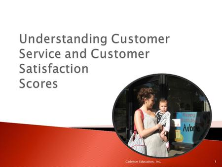1Cadence Education, Inc..  Dissatisfied customers tell an average of 10-20 people about their bad experience. Once it's posted on social media, that.