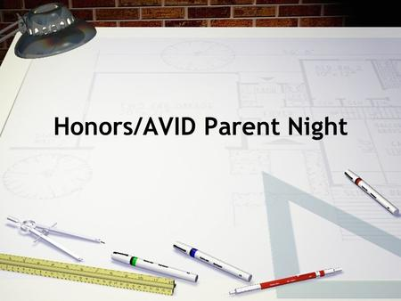 Honors/AVID Parent Night. Benefits of the Honors Program: Competitive classroom environment Challenging curriculum Gateway to high school honors Higher-level.