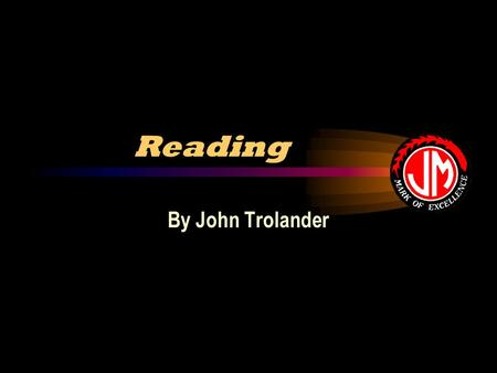 Reading By John Trolander. PURPOSE Become more familiar with BST and MCA reading tests Know the reading skills being tested in each 1.Expectations of.