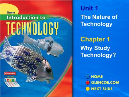 Chapter 1 Why Study Technology? Unit 1 The Nature of Technology.