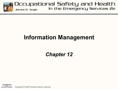 Information Management Chapter 12. Learning Objectives Describe the purpose of data collection and reporting. Identify the data that should be collected.