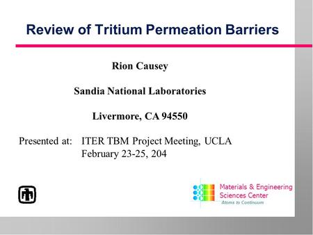 Review of Tritium Permeation Barriers Rion Causey Sandia National Laboratories Livermore, CA 94550 Presented at: ITER TBM Project Meeting, UCLA February.