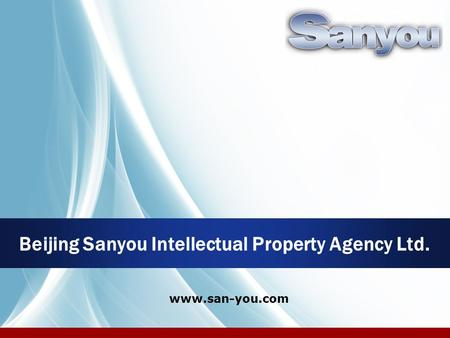 Beijing Sanyou Intellectual Property Agency Ltd. www.san-you.com.