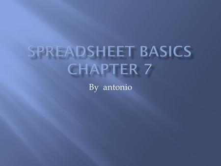 By antonio  A spreadsheet is a program that processes information that is set up in tables. Spreadsheets can be used to:  place numbers and text in.