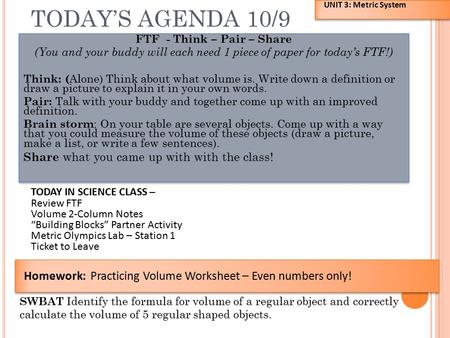 TODAY'S AGENDA 10/9 FTF - Think – Pair – Share (You and your buddy will each need 1 piece of paper for today's FTF!) Think: ( Alone) Think about what.
