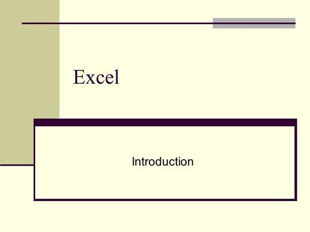 Excel Introduction. Excel Is a Spreadsheet Laid out in columns and rows Consists primarily of numbers and formulas 32 =A1+A2.