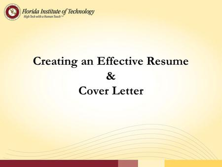 Creating an Effective Resume & Cover Letter. Overview Purpose of a resume Preparing to write your resume Resume content areas Resume format What to include.