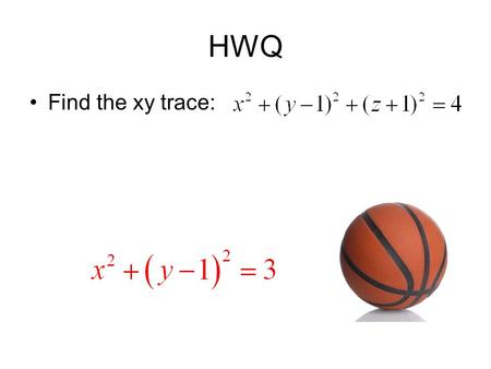 HWQ Find the xy trace:.