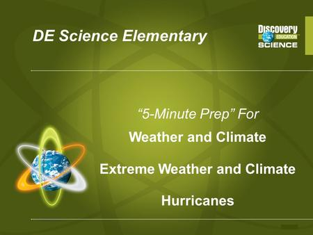 "DE Science Elementary ""5-Minute Prep"" For Weather and Climate Extreme Weather and Climate Hurricanes."