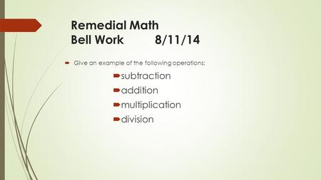 Remedial Math Bell Work 8/11/14