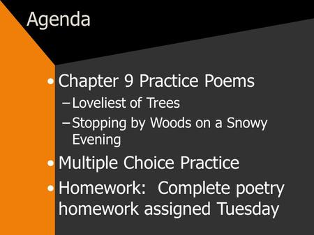 Agenda Chapter 9 Practice Poems Multiple Choice Practice