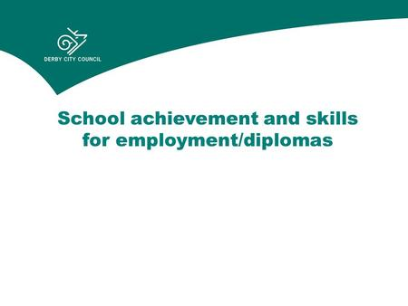 School achievement and skills for employment/diplomas.