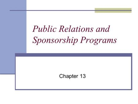 Public Relations and Sponsorship Programs Chapter 13.
