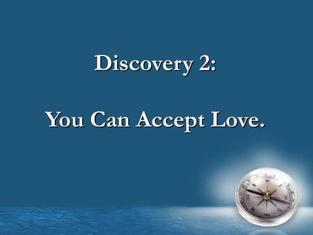 Discovery 2: You Can Accept Love. Discovery 2: You Can Accept Love.