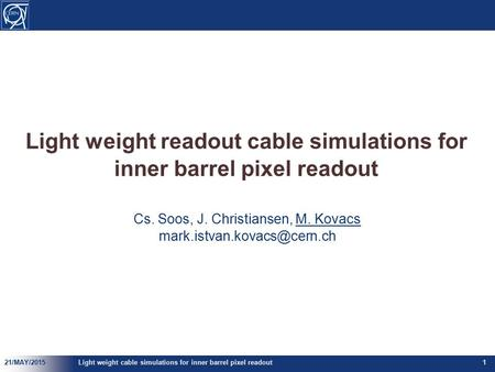 Light weight readout cable simulations for inner barrel pixel readout