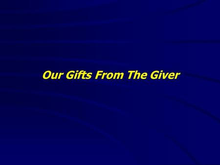 "Our Gifts From The Giver. ""It is good to speak of God today."" Thank You for coming and worshiping."