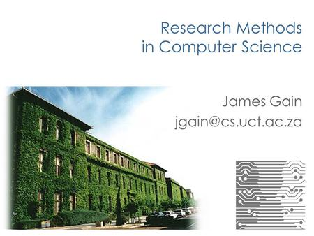 Research Methods in Computer Science James Gain