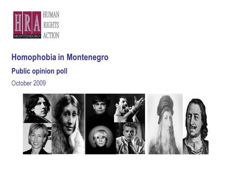 Homophobia in Montenegro Public opinion poll October 2009.