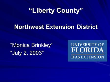 """Liberty County"" Northwest Extension District ""Monica Brinkley"" ""July 2, 2003"""