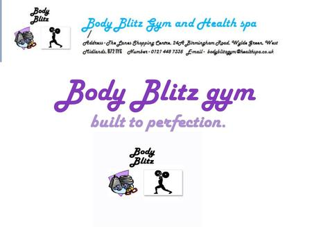 Body Blitz gym built to perfection.. Welcome to Body Blitz Gym Hello my name is Danielle Pidgeon the manager of Body Blitz Gym. Congratulations on making.