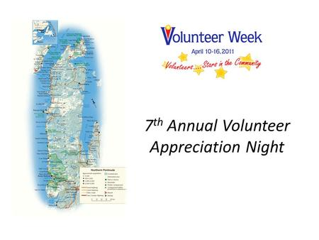 7 th Annual Volunteer Appreciation Night. Stars in the Community Volunteering with...