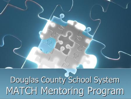 Douglas County School System MATCH Mentoring Program.