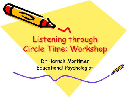 Listening through Circle Time: Workshop