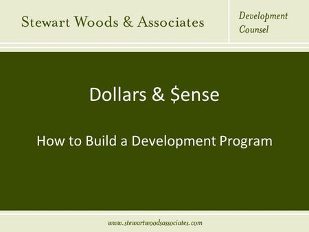 Dollars & $ense How to Build a Development Program.