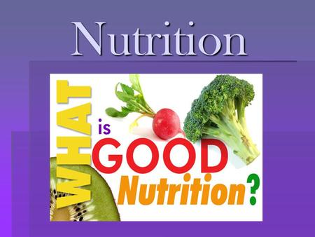Nutrition. Why Do We Eat?  Hunger  Nutritional reasons (health, energy)  Emotional reasons.