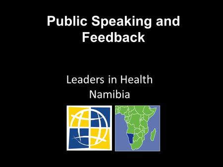Public Speaking and Feedback Leaders in Health Namibia.