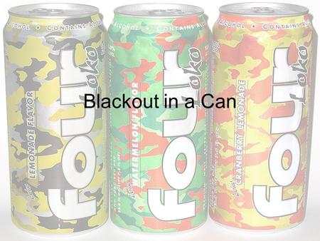 Blackout in a Can.  1r_wBUhttp://www.youtube.com/watch?v=WXgm0 1r_wBU.