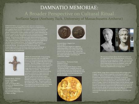 DAMNATIO MEMORIAE: A Broader Perspective on Cultural Ritual Steffanie Sayce (Anthony Tuck, University of Massachusetts Amherst) INTRODUCTION: As it is.