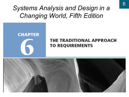 6 Systems Analysis and Design in a Changing World, Fifth Edition.