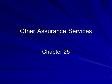 ©2010 Prentice Hall Business Publishing, Auditing 13/e, Arens//Elder/Beasley 25 - 1 Other Assurance Services Chapter 25.