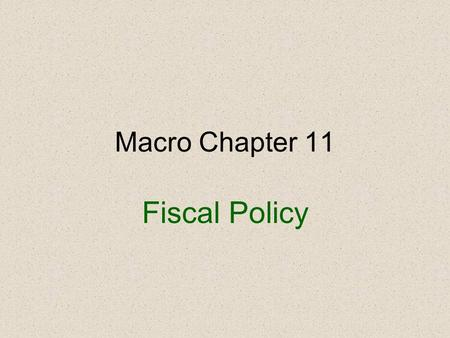 Macro Chapter 11 Fiscal Policy. Quick Review #1 Answer: E.