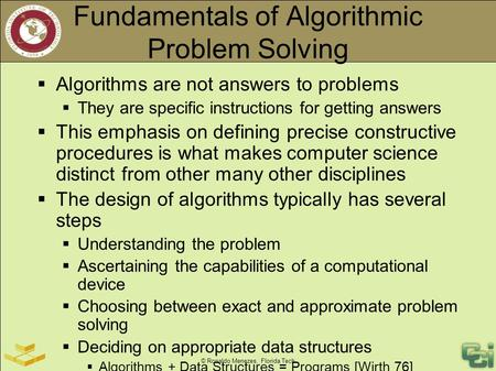 © Ronaldo Menezes, Florida Tech Fundamentals of Algorithmic Problem Solving  Algorithms are not answers to problems  They are specific instructions for.