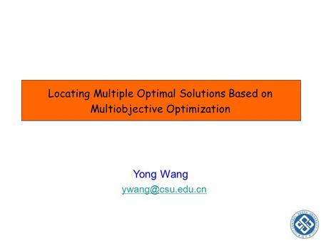 Locating Multiple Optimal Solutions Based on Multiobjective Optimization Yong Wang