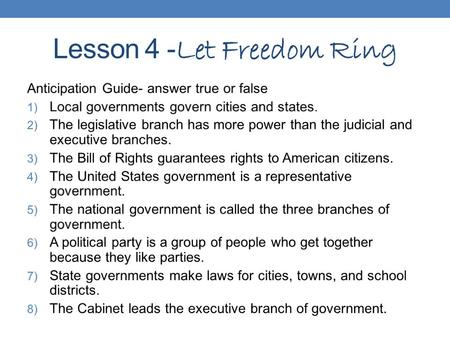 Lesson 4 - Let Freedom Ring Lesson 4 Let Freedom Ring.
