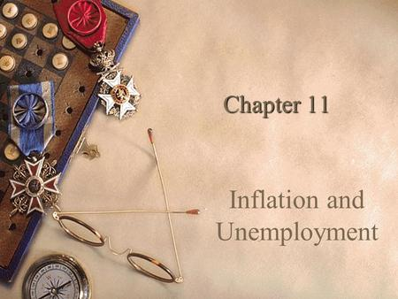 Chapter 11 Inflation and Unemployment Inflation  Is the general increase in the prices of goods and services in an entire economy.  For ex: an annual.
