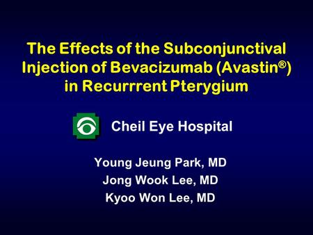 Cheil Eye Hospital Young Jeung Park, MD Jong Wook Lee, MD