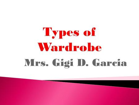 Mrs. Gigi D. Garcia.  Denotes relaxed attire, clothes worn for comfort and freedom of movement ( for shopping, gimmicks, etc..)