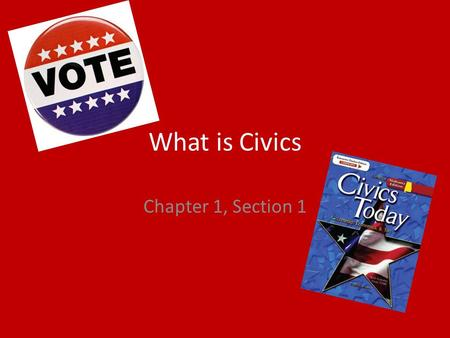 What is Civics Chapter 1, Section 1. It is the study of the rights and duties of citizens This idea dates back more than 2500 years to ancient Greece.