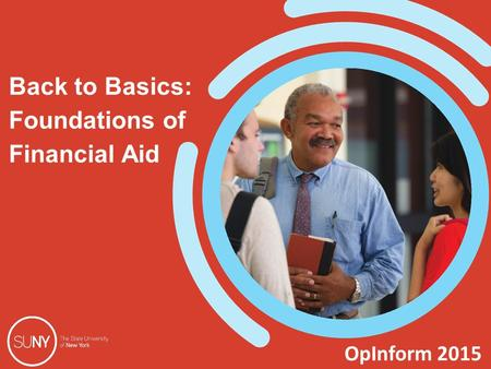 OpInform 2015 Back to Basics: Foundations of Financial Aid.