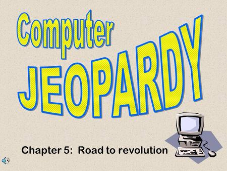 Chapter 5: Road to revolution Don't Forget... Contestants.